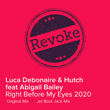 Luca Debonaire, Hutch, Abigail Bailey - Right Before My Eyes (2020) on  Traxsource