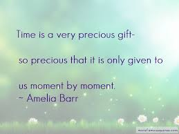 my time precious quotes top quotes about my time precious from
