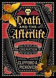 Death and the Afterlife: A Chronological Journey, from Cremation ...