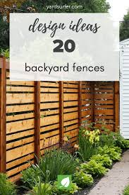 Backyard Fence Design Ideas To Inspire You Yard Surfer