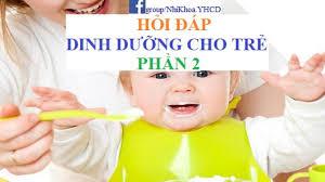Dinh dưỡng ở trẻ em (phần 2) - Câu hỏi thường gặp - Y Học Cộng Đồng
