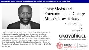 Using Media and Entertainment to Change Africa's Growth Story--Abiola Oke -  Cornell