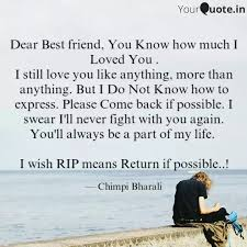 dear best friend you kno quotes writings by chimpi bharali
