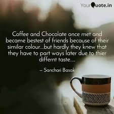 coffee and chocolate once quotes writings by sanchari basak