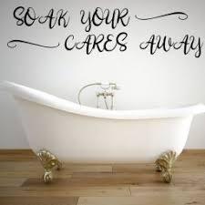 Soak Your Cares Away Quote Bathtub Vinyl Wall Decal Bathroom Decor Design Customvinyldecor Com