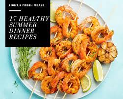 17 Healthy Summer Dinner Recipes
