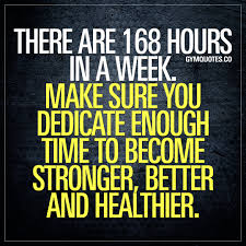motivational quote there are hours in a week make sure you