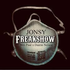 Freakshow (feat. Wes Paul & Dustin Nelson) by Jonsy on Amazon ...
