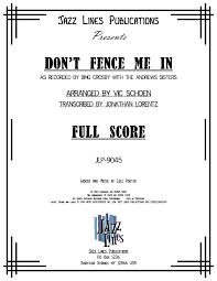 Don T Fence Me In By Cole Porter Arr Vic Schoen J W Pepper Sheet Music