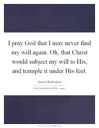 i pray to god quotes sayings i pray to god picture quotes