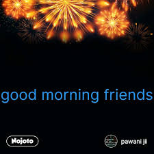 new year celebration quotes good morning friend nojoto