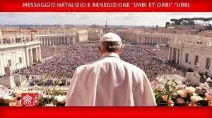 """Papa Francesco - Messaggio Natalizio e Benedizione"""" Urbi et Orbi ..."""