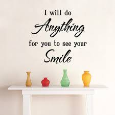 Love Saying Wall Quote Decal Sticker Decor Home Art Mural Poster I Will Do Anything For You To See Your Smile Kids Removable Wall Decals Kids Removable Wall Stickers From Magicforwall 2 02