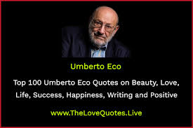 top umberto eco quotes on beauty love life success