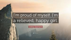 """lindsay davenport quote """"i m proud of myself i m a relieved"""