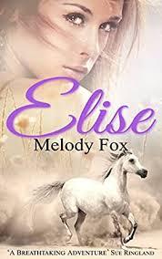 Amazon.co.jp: Elise (English Edition) eBook: Fox, Melody: Kindle Store