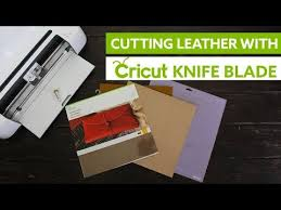 cutting leather with cricut knife blade