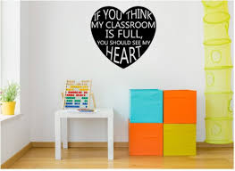 Classroom Decal If You Think My Classroom Is Full Teacher Decal Cla Inspirational Wall Signs