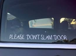 Please Don T Slam Door Window Decal Window Decals Rideshare Windows And Doors