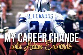 My Career Change: Adam Edwards' Career After the NFL - Viktre