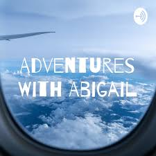 Adventures With Abigail • A podcast on Anchor