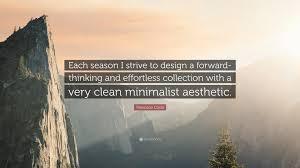 "francisco costa quote ""each season i strive to design a forward"