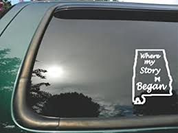 Amazon Com Alabama State Where My Story Began Die Cut White Vinyl Window Decal Sticker For Car Or Truck 4 X5 5 Automotive
