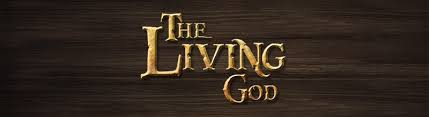 Image result for THE LIVING GOD