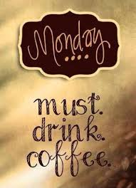 monday must drink coffee picture quotes