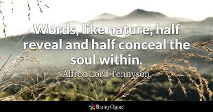 alfred lord tennyson words like nature half reveal and