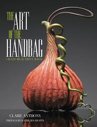 Art of the Handbag - Crazy Beautiful Bags PDF by Clare Anthony - Textile  eBook