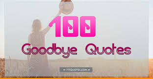 best goodbye quotes and sayings com