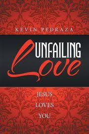 Unfailing Love eBook by Kevin Pedraza - 9781514472637 | Rakuten Kobo United  States