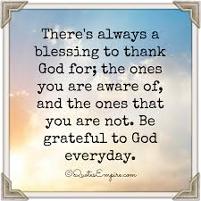 there s always a blessing to thank god for gods blessings quotes
