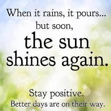 When it rains, it pours... but soon, the sun shines again. Stay ...