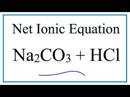 net ionic equation for na2co3 hcl