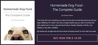 homemade dog food the plete guide