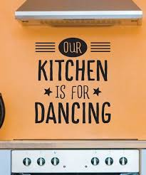 Wall Quotes By Belvedere Designs Our Kitchen Is For Dancing Decal Best Price And Reviews Zulily