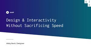 AMP: Design & Interactivity Without Sacrificing Speed | Seattle Inter…