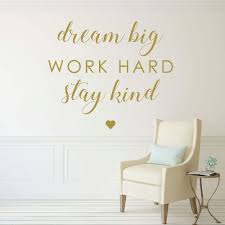 Inspirational Saying Dream Big Work Hard Be Kind Motivational Vinyl Wall Decals For The Home Office Or Classroom Customvinyldecor Com