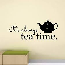 Amazon Com It S Always Tea Time Wall Decal Alice In Wonderland Poster Dining Room Quote Teapot Kitchen Mural Vinyl Sticker Home Decor Home Kitchen