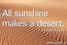 all sunshine makes a desert quotes