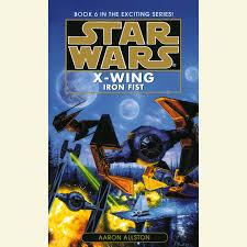 Star Wars: X-Wing: Iron Fist by Aaron Allston | Penguin Random ...