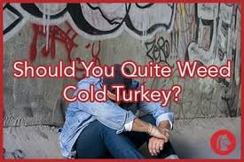 should you quit cold turkey what