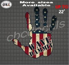 American Flagr Hand Wave Dammit Vinyl Decal Sticker Window Etsy