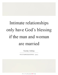 intimate relationships only have god s blessing if the man and