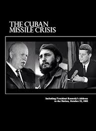 Amazon.com: The Cuban Missile Crisis: Including President Kennedy's Address  to the Nation, October 22, 1962 eBook: Records Administration, United  States National Archives and: Kindle Store