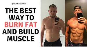 burn fat and build lean muscle