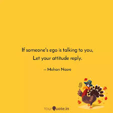 if someone s ego is talki quotes writings by mohan nasre