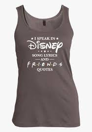i speak disney song lyrics and friends quotes tank active tank